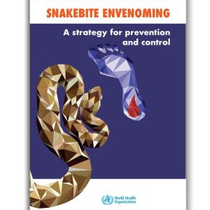 SNAKEBITE ENVENOMING A strategy for prevention WHO